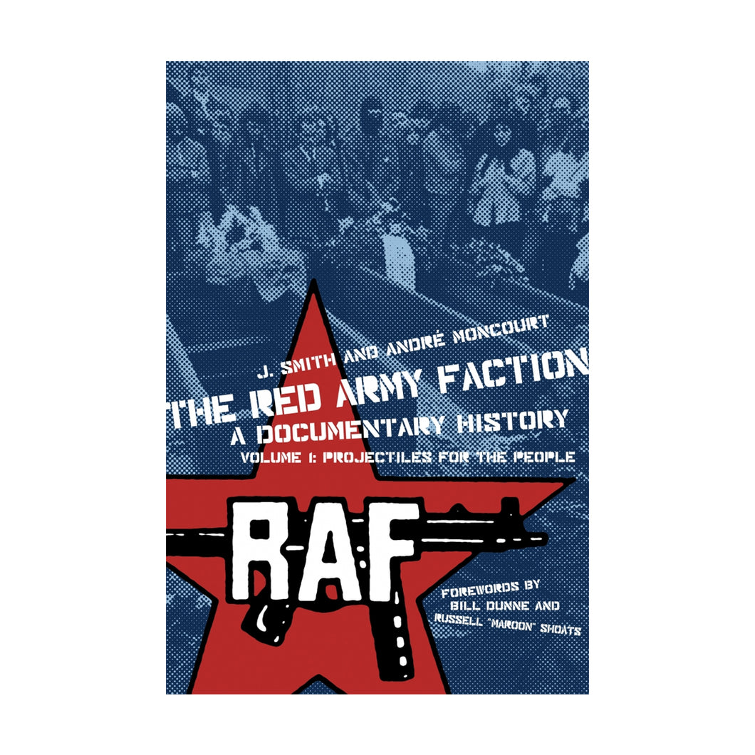 The Red Army Faction, A Documentary History - Volume 1: Projectiles For the People