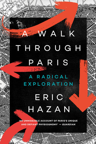 A Walk Through Paris: A Radical Exploration – Eric Hazan