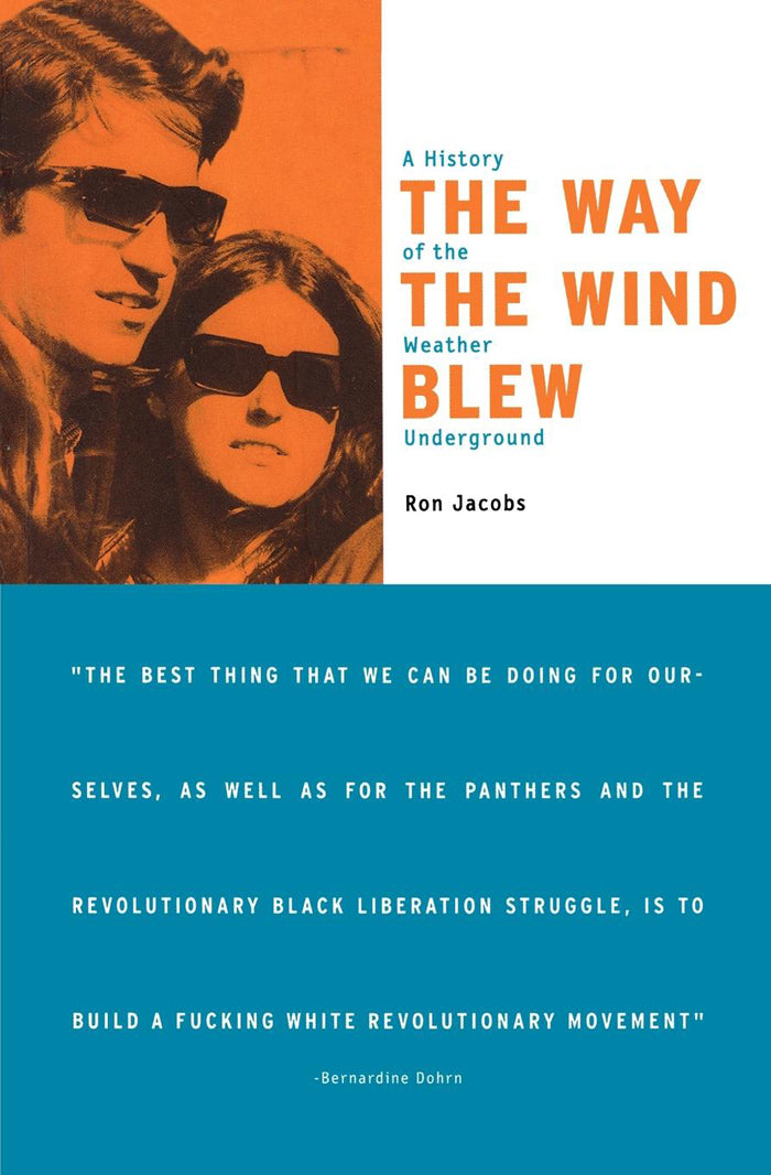 The Way the Wind Blew: A History of the Weather Underground – Ron Jacobs