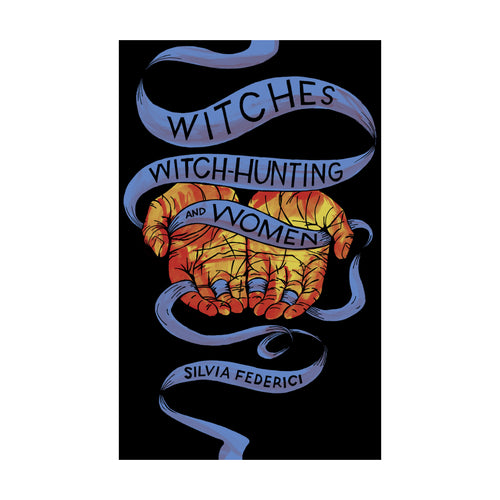 Witches, Witch-Hunting, and Women - Silvia Federici