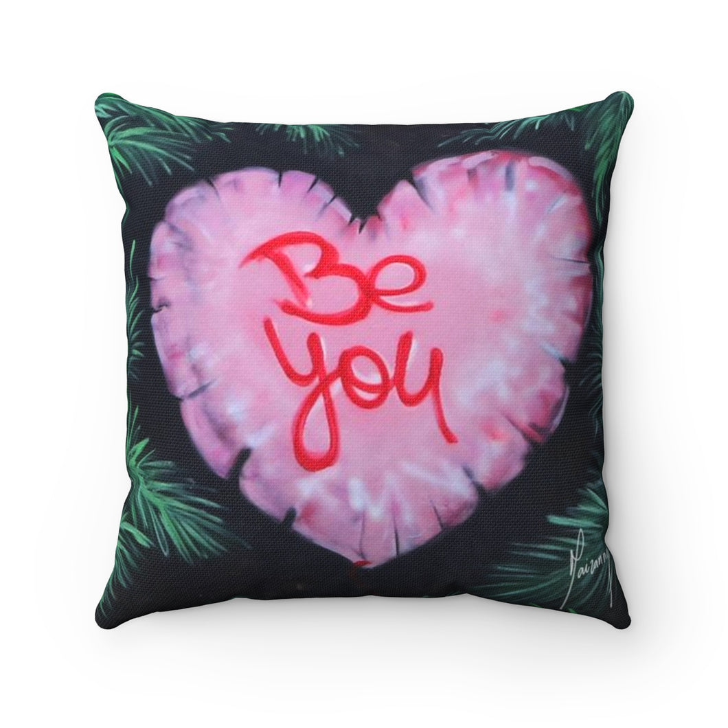 Be You - Square Pillow