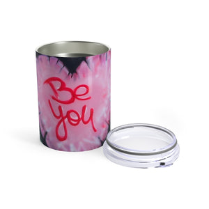Be You - Tumbler 10oz
