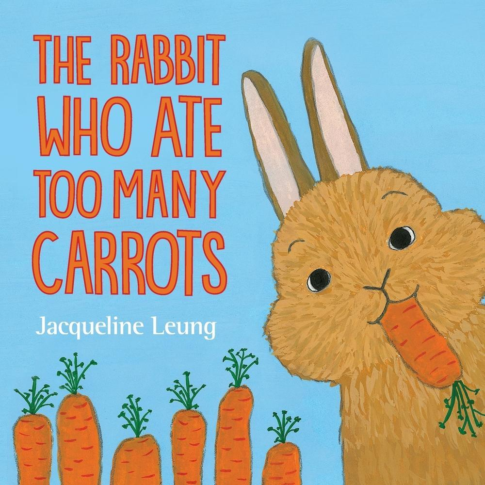 The Rabbit Who Ate Too Many Carrots