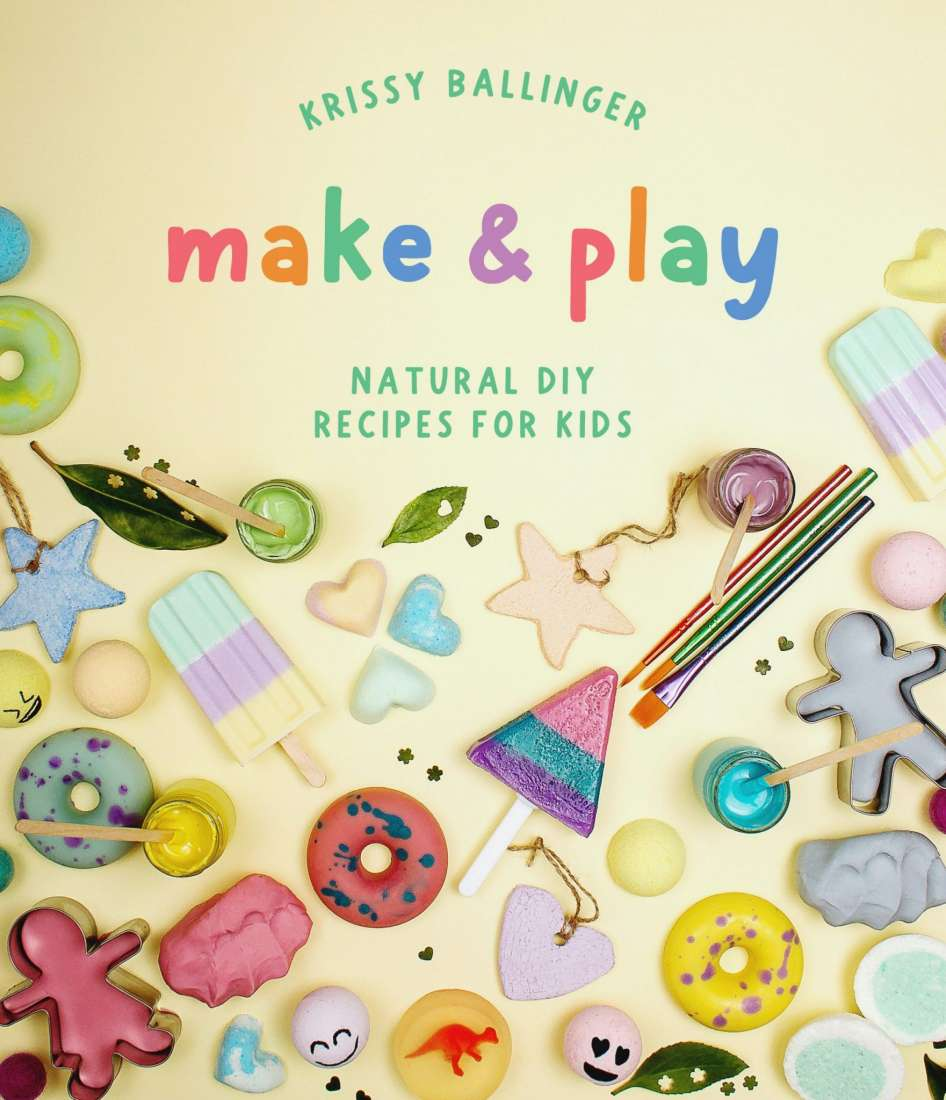 Make & Play Natural DIY Recipes for Kids
