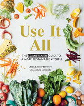 Use it All - The Cornersmith Guide to a More Sustainable Kitchen