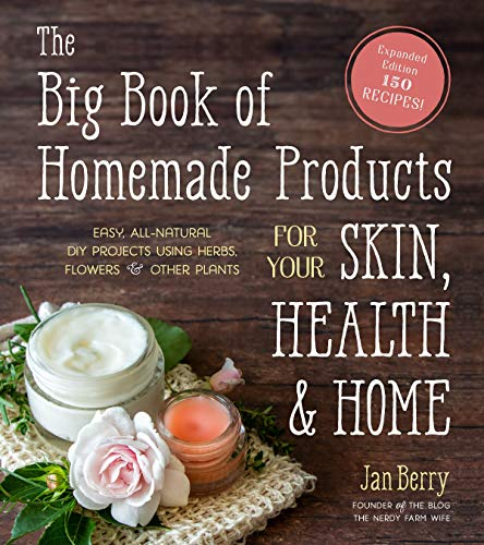 Big Book of Homemade Products For Your Skin, Health and Home