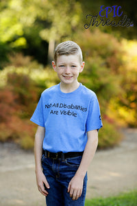 Not All Disabilities Are Visible T-Shirt **Child Sizes**