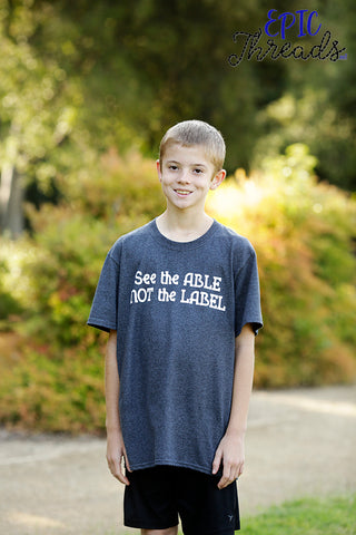 See The Able Not The Label T-Shirt **Child Sizes**