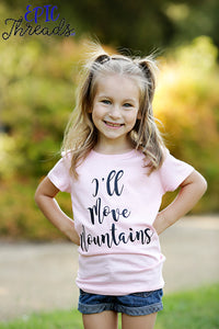 I'll Move Mountains T-Shirt **Child Sizes**