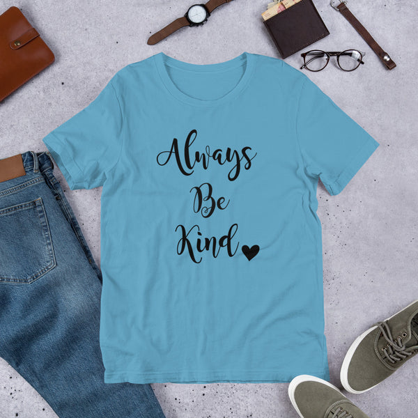 Always Be Kind T-Shirt **Adult Sizes**