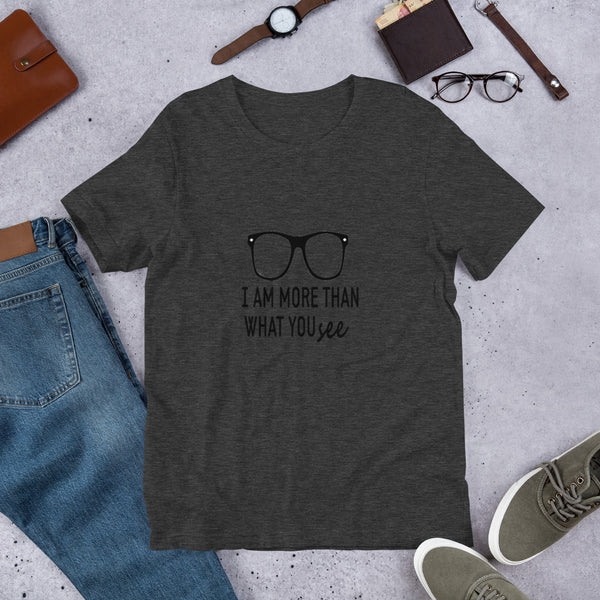 I Am More Than What You See T-Shirt **Adult Sizes**