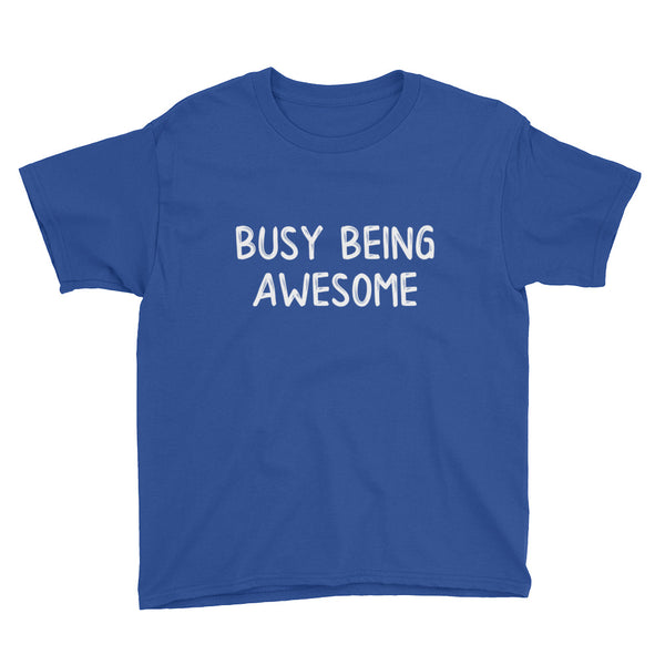 Busy Being Awesome T-Shirt **Child Sizes**