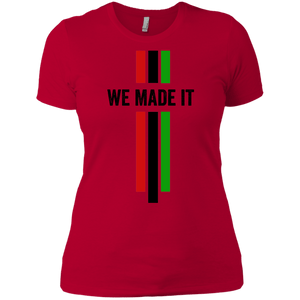 We Made It Ladies' T-Shirt