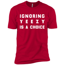 Ignoring Yeezy is a Choice T-shirt