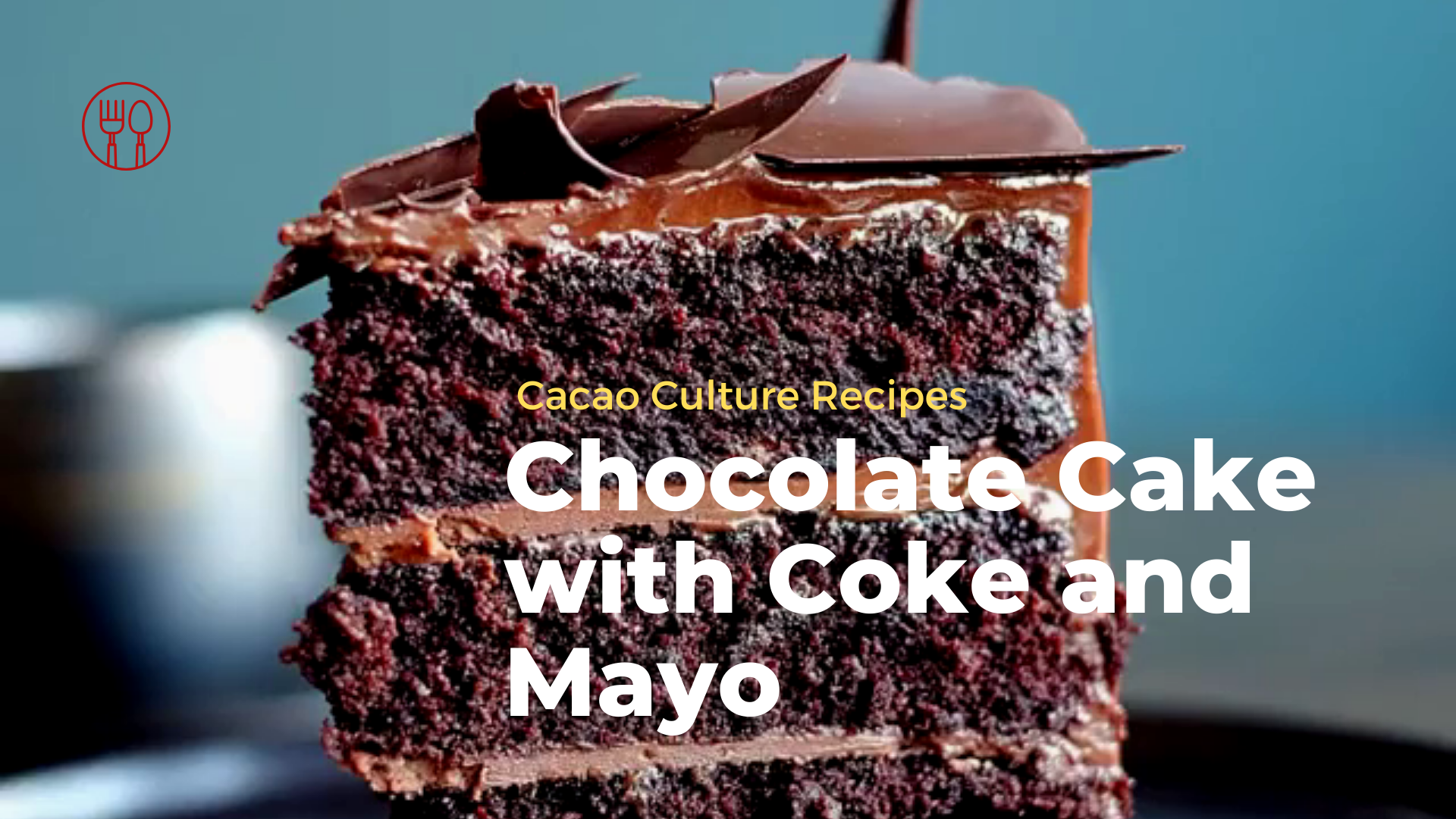 Chocolate Cake with Coke and Mayo | Cacao Culture Recipes