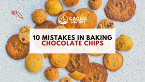 10 Mistakes in Baking Chocolate Chips