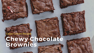 Chewy Chocolate Brownies | Cacao Culture Recipes
