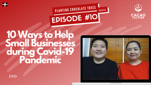 Planting Chocolate Trees - Episode #10: Ways To Support Small Businesses During Covid-19 Pandemic