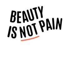 Beauty is not Pain tee