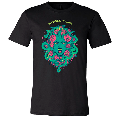 Don't Tell Me To Smile Shirt - Gorgon Edition