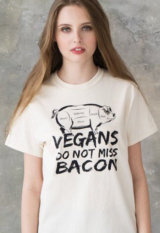 Women's Unisex Vegan T Shirt - Vegan's Do Not Miss Bacon