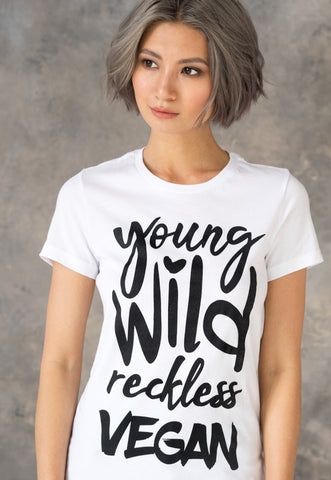 Women's Vegan T Shirt - Young Wild Reckless Vegan