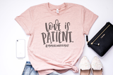 Love Is Patient | Women's Tee
