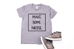 Make Some Noise | Kids Tee