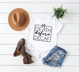 Death Before Decaf Tee