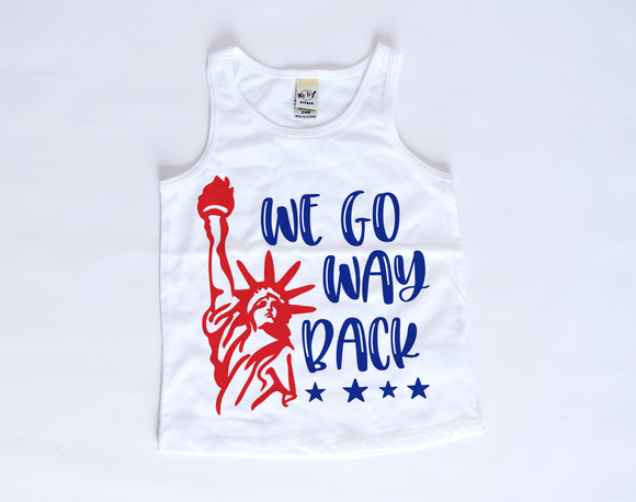 We Go Way Back | Kids 4th of July Tank