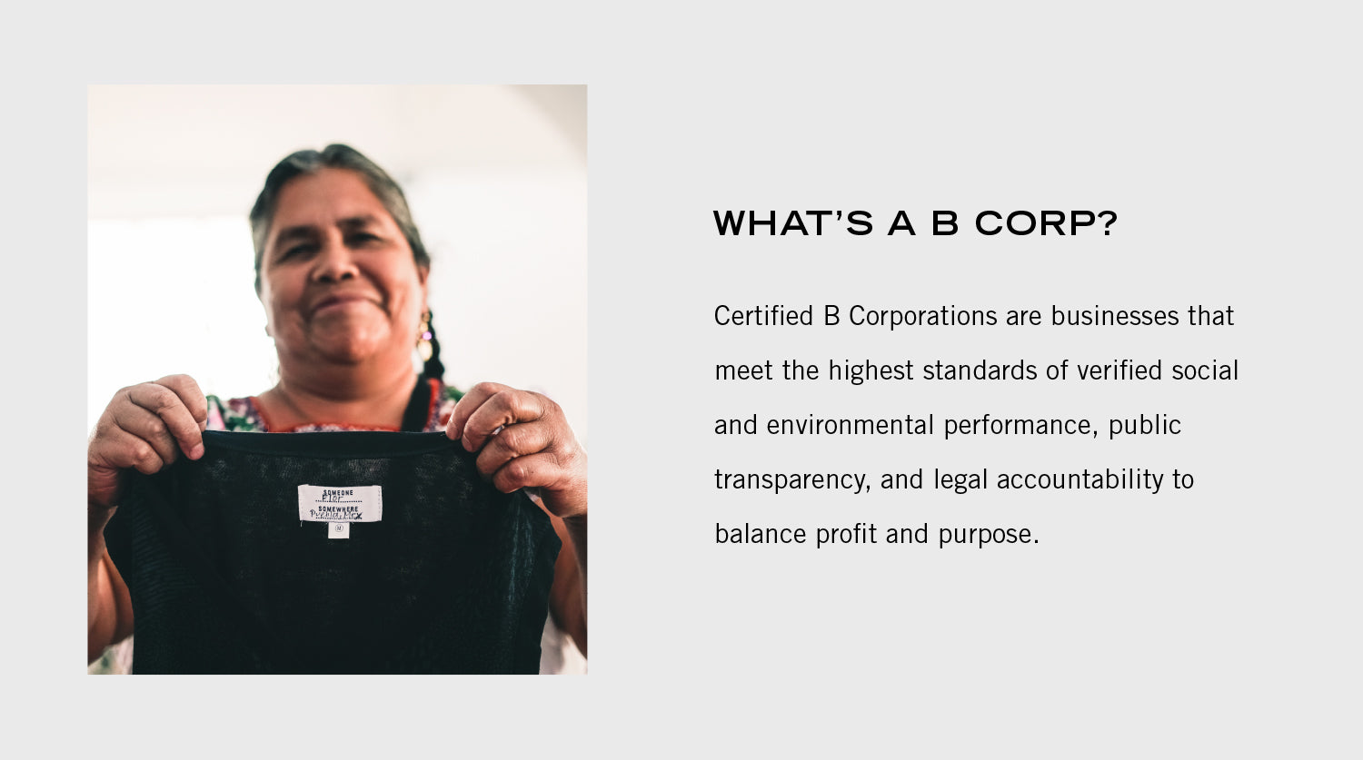 What's a B Corp? Certified B Corporations are businesses that meet the higher standard of verified social and environmental performance, public transparency, and legal accountability to balance profit and purpose.