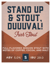 Stand Up & Stout, DUUUVAL!