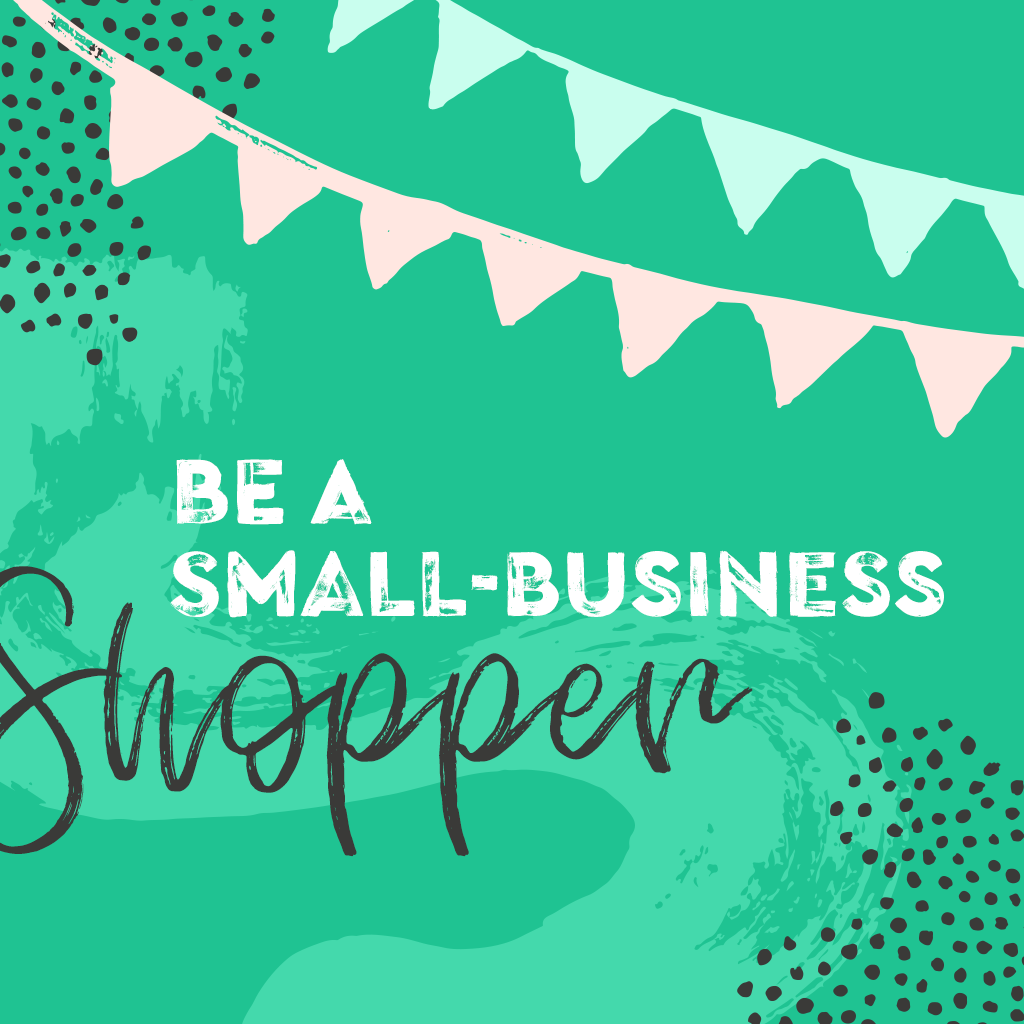 Be a Small-Business Shopper