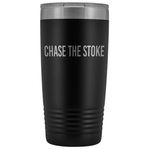 """Chase The Stoke"" 20 oz Tumbler"