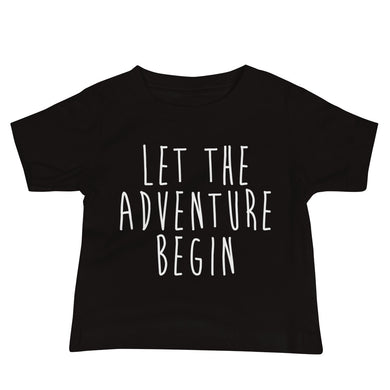 Let The Adventure Begin Baby T-Shirt