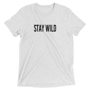 """Stay Wild"" Short Sleeve Unisex T-Shirt"