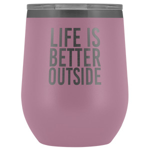 """Life Is Better Outside"" Wine Tumbler"