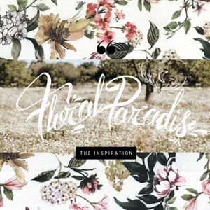 Floral Paradise - The Inspiration
