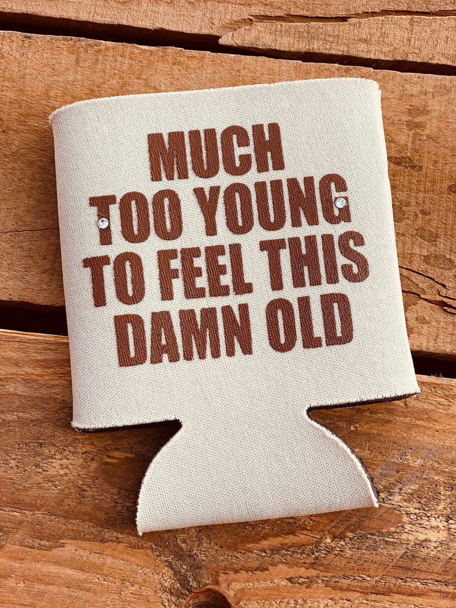 Much Too Young Koozie-Southern Fried Chics