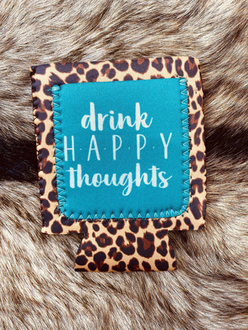 Drink Happy Thoughts Koozie-Southern Fried Chics