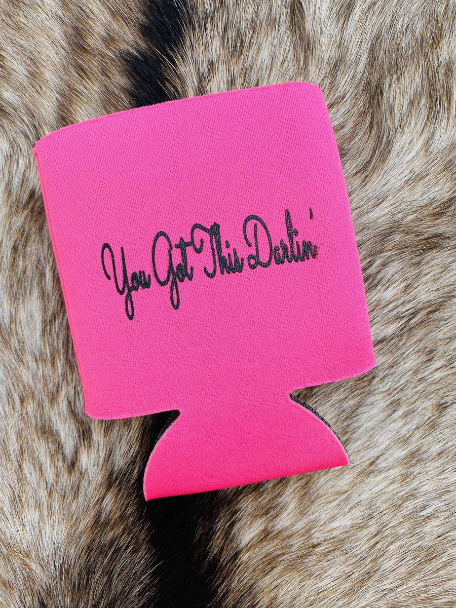 You Got This Darlin Koozie - Pink