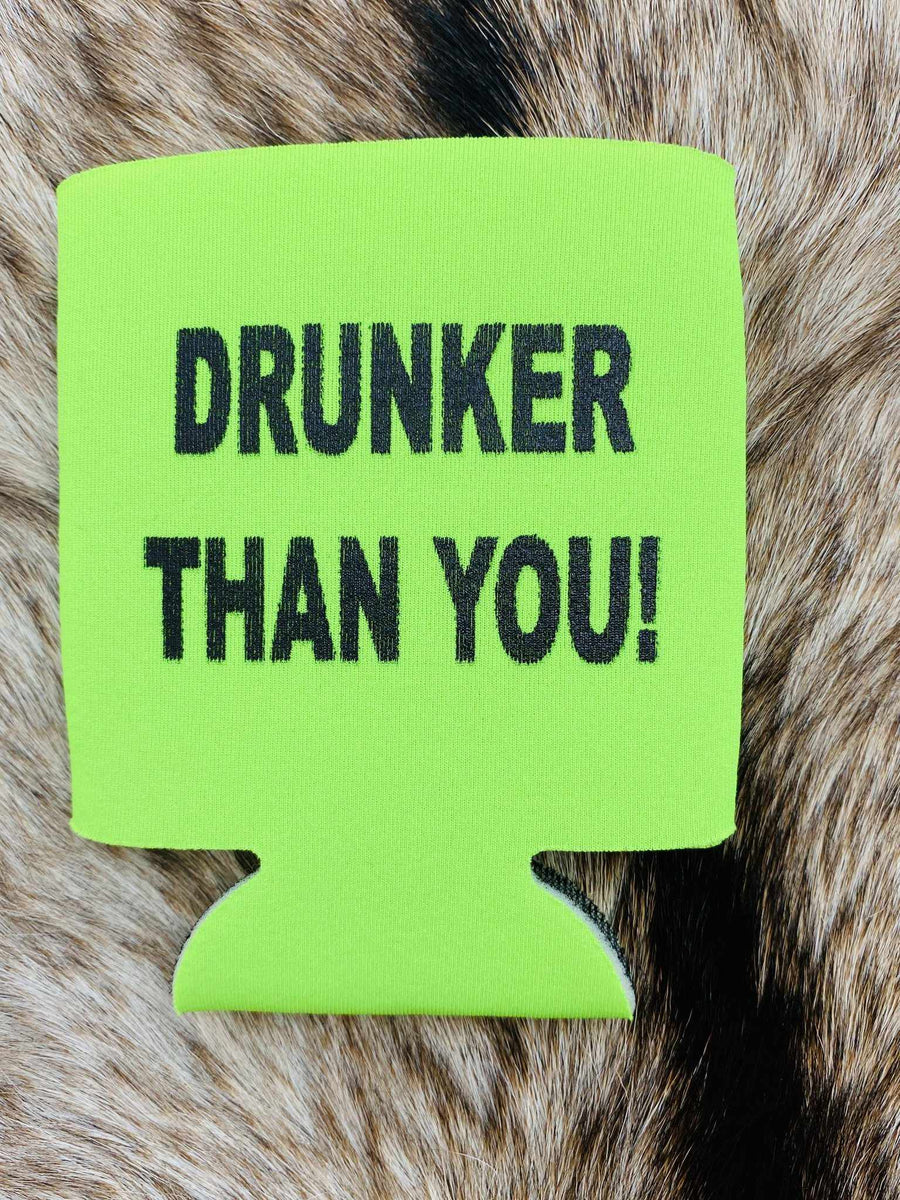 Drunker Than You Koozie - Lime-Southern Fried Chics