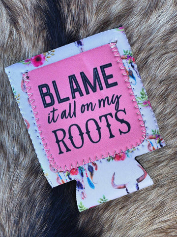 Blame It All On My Roots Koozie-Southern Fried Chics