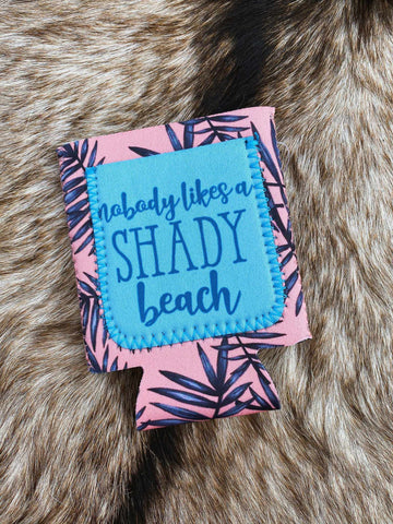 Nobody Likes A Shady Beach Koozie-Southern Fried Chics