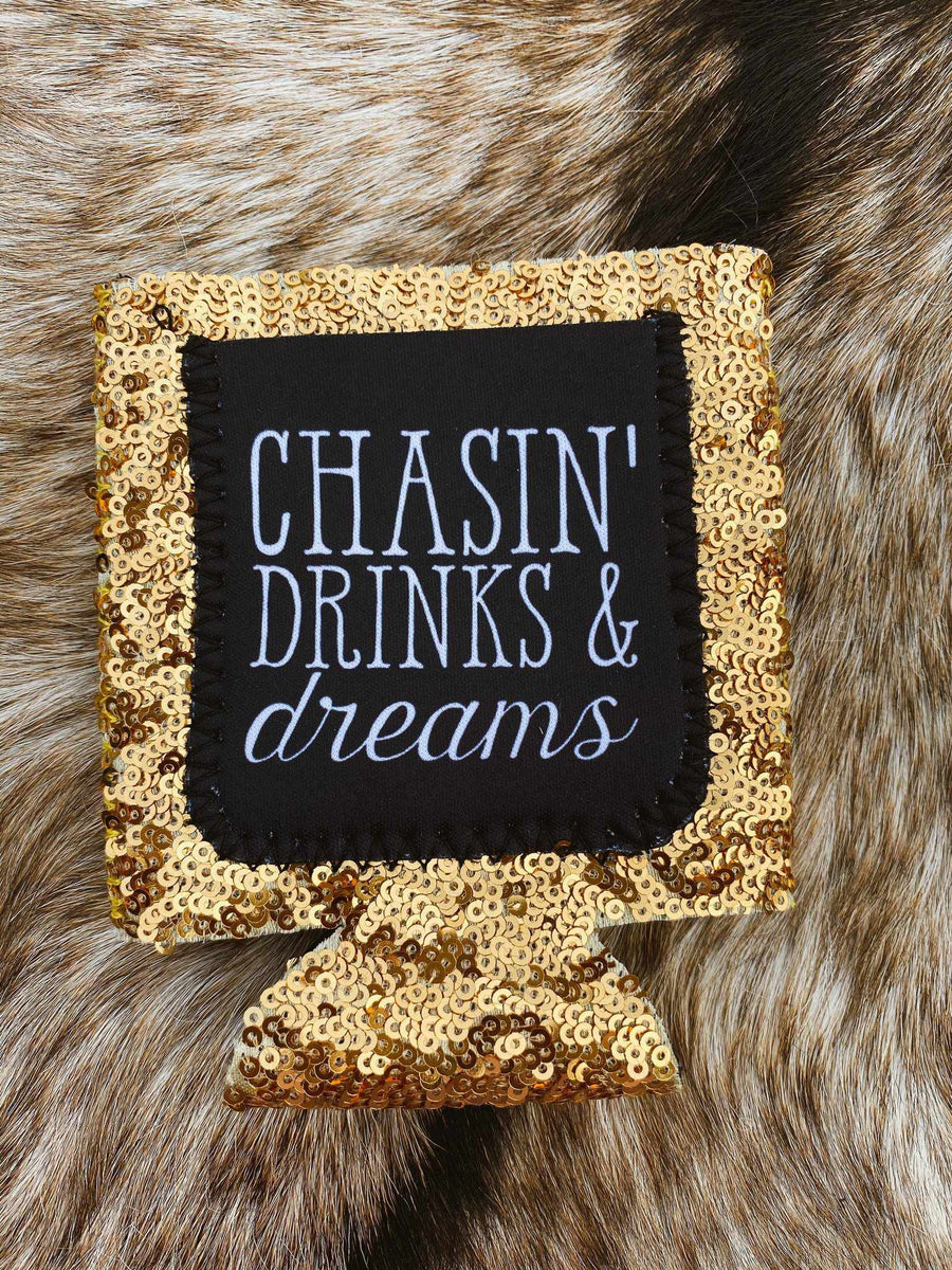 Chasin Drinks and Dreams Koozie-Southern Fried Chics