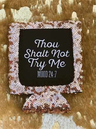 Thou Shalt Not Try Me Sequin Koozie - Rose Gold