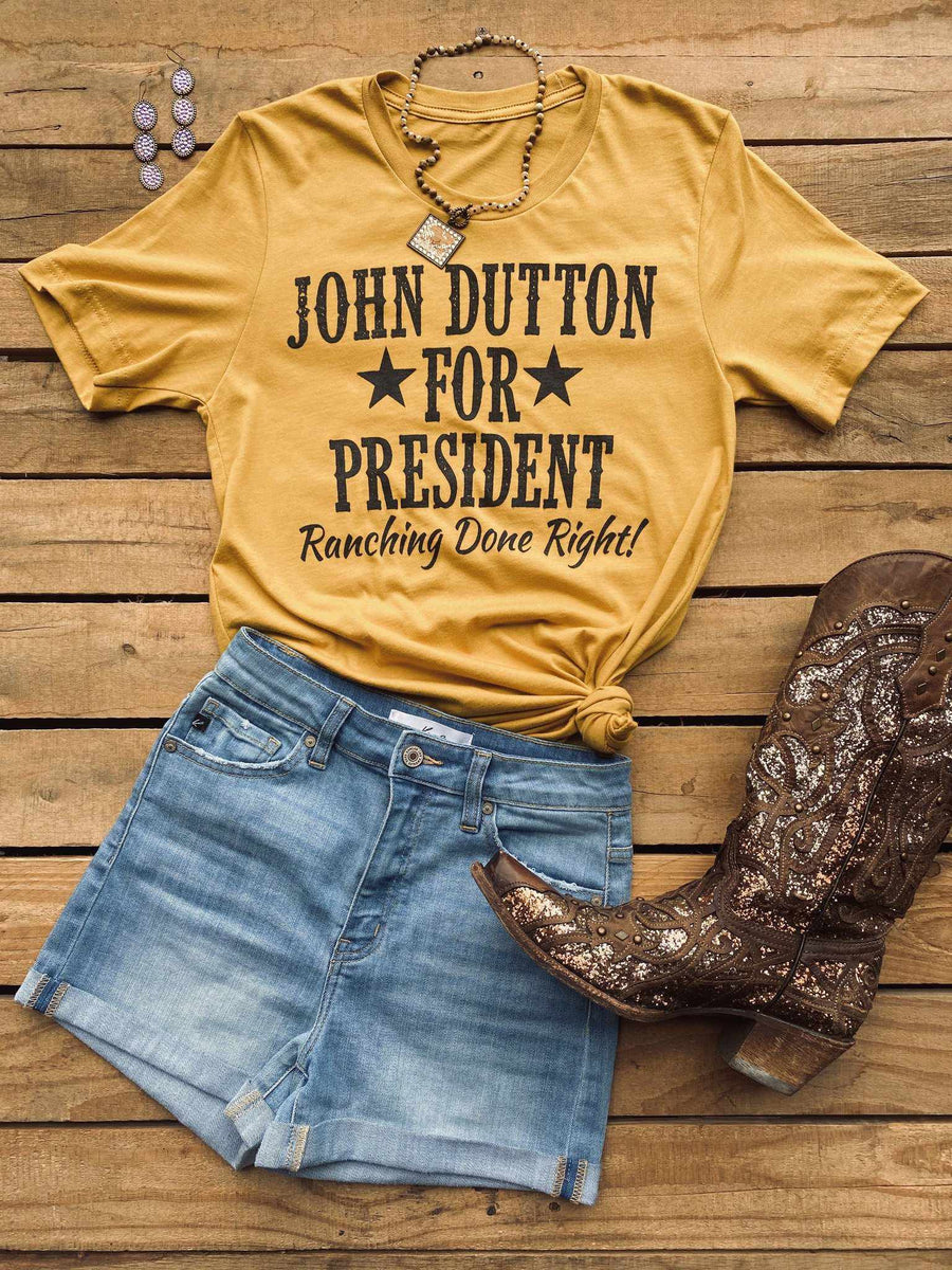 John Dutton For President Tee-Southern Fried Chics