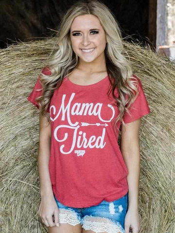 Mama Tired T-Shirt by Country Deep - Red