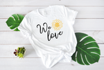 Crew Tee | We Love | The Leah - Ariella's Designs