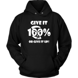 Give It 100% Or Give It Up - Unisex Hoodie - LiVit BOLD - 12 Colors - LiVit BOLD